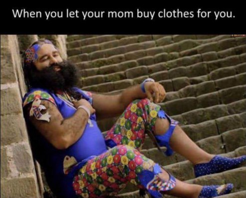 let your mom to buy you clothes